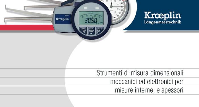 Strumenti di misura dimensionali meccanici ed elettronici per misure interne e spessori Kroeplin